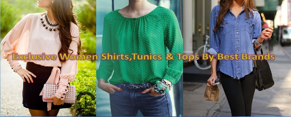 Latest Ladies Tops, shirts and Tunics By Top Western Brands