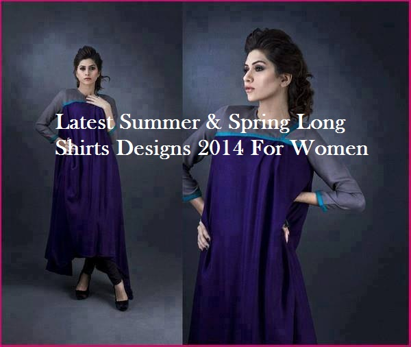 Latest Designs of Summer Long Shirts for Women 2014