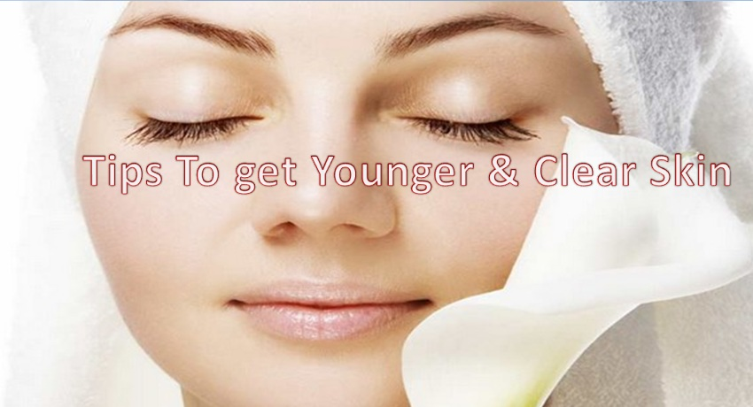 Tips to get younger and soft skin in few days