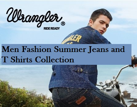 Wrangler Men Summer Jeans and T Shirts Designs