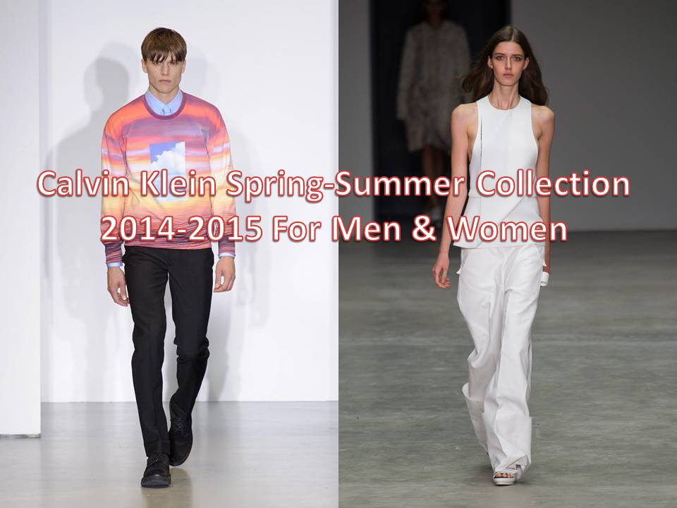 Calvin Klein Spring-Summer Collection 2014-2015 For Men &