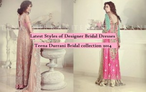 Latest Styles of Designer Bridal Dresses and Wedding Gowns for Women By Teena Durrani