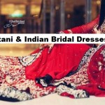 Latest Pakistani & Indian Best Wedding Dresses and Bridal Gowns Collection for Women