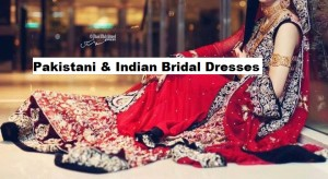 Latest Pakistani & Indian Best Wedding Dresses 2016-17 Collection