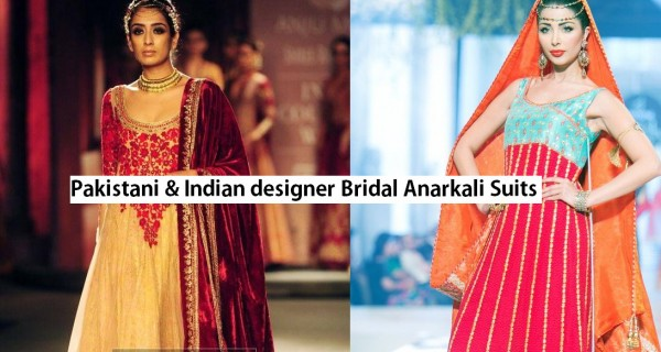 Indian & Pakistani Latest Fashion of Top Designer Fancy Party wear & Stylish Bridal Anarkali Suits for Women