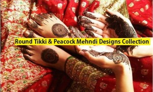 Stylish Peacock & Round Tikki Mehndi Designs Collection