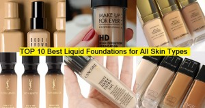Top 10 Best and Perfect Liquid Foundations for All Skin Types