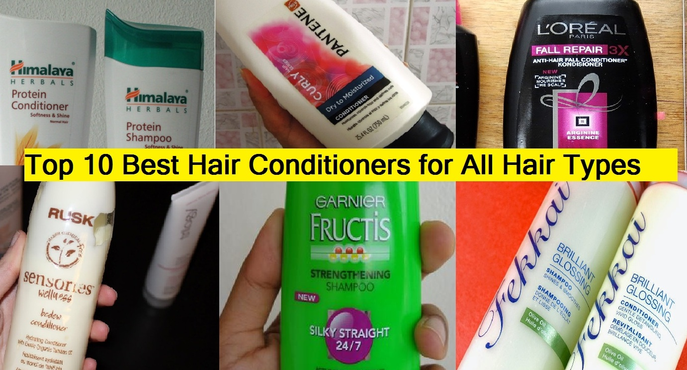 Top 10 Best and Ideal Conditioners for All Hair Types  - Perfect Conditioners for Dry, Rough, Normal and Oily Hairs