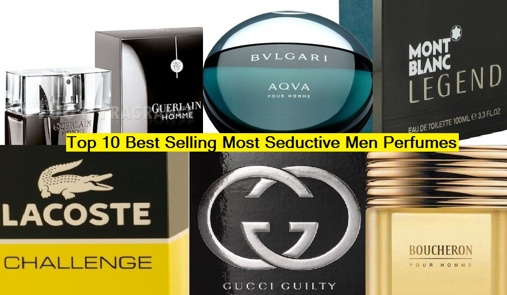 Top 10 Most Seductive Best Men Perfumes of all Time – List of Hot Selling Brands