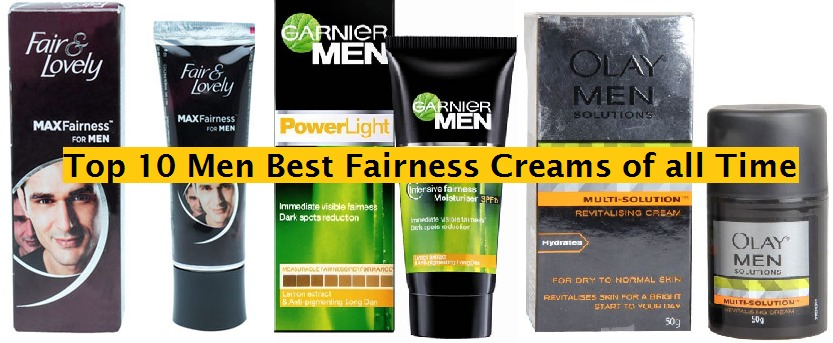 Top 10 Men Best Fairness Creams for all Skin Types