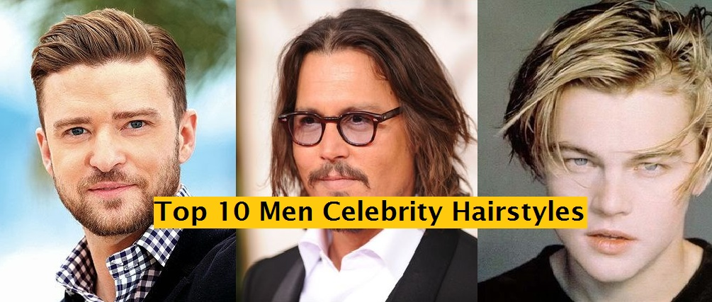 Top 10 Most poular Men Celebrity Hairstyles