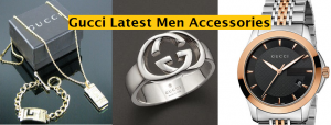 Gucci Latest Men Fashion Accessories Collection – Best Articles for Gents