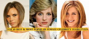 Top 10 Most Popular Female Celebrity Hairstyles of all Time – Hit List