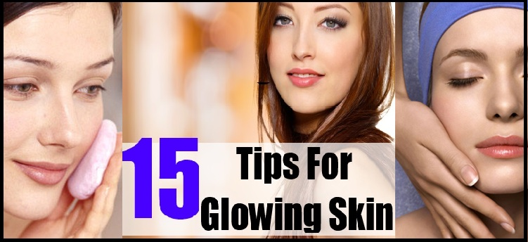 Best Useful Tips for Glowing Skin To Keep Skin Fresh & Healthy