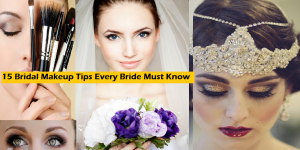 15 Bridal Makeup Tips & Ideas Every Bride Must Know – Expert Advice
